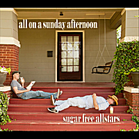 Sugar Free Allstars | All On a Sunday Afternoon