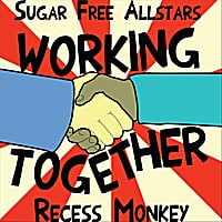 Sugar Free Allstars & Recess Monkey | Working Together