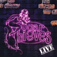 Sugar Thieves | Sugar Thieves Live