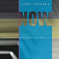 Sumi Tonooka | Now (Solo Live at the Howland)