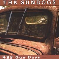 The Sundogs | BB Gun Days