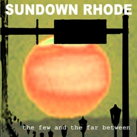 Sundown Rhode | The Few and the Far Between