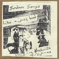 Sundown Songs | Like a Jazz Band in Nashville