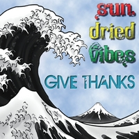 Sun-Dried Vibes | Give Thanks