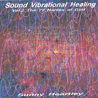 Sunny Heartley | Sound Vibrational Healing Vol2 72 Names of God