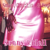 Sunny Ridell | Snap, Crackle, and Pop