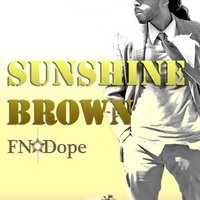 Sunshine Brown | FN Dope