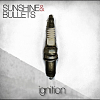 Sunshine & Bullets | Ignition
