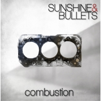 Sunshine & Bullets | Combustion