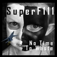 SuperF111 | No Time to Waste