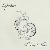 SUPERHERO | 'The Bicycle Thieves'