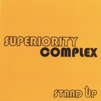 Superiority Complex | Stand Up