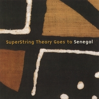 SuperString Theory | SuperString Theory Goes To Senegal