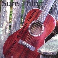 Sure Thing | Uptown & Down Home