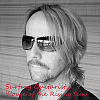Surfing Guitarist | House of the Rising Sun