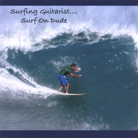Surfing Guitarist | Surf On Dude