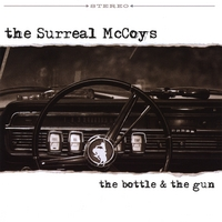 The Surreal McCoys | The Bottle & The Gun
