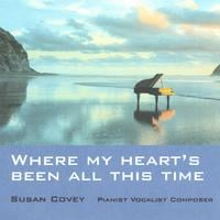Susan Covey | Where my heart's been all this time