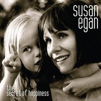Susan Egan | The Secret of Happiness