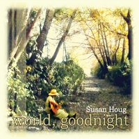 Susan Houg | World, Goodnight