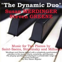 Susan Merdinger & Steven Greene | The Dynamic Duo: Merdinger and Greene Perform Music for Two Pianos