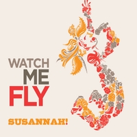 Susannah! | Watch Me Fly