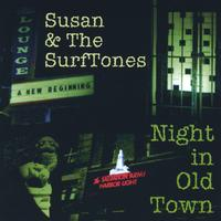 Susan and the SurfTones | Night in Old Town