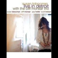 Susan Tobocman | Live In Detroit With The Cliff Monear Trio