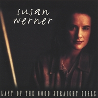 Susan Werner | Last of the Good Straight Girls