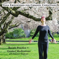 Suzanne Stephens | Yoga Empowered for Chronic Conditions (Breath Practice + Guided Meditations)
