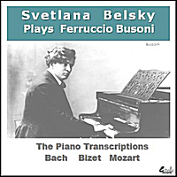 Svetlana Belsky | Ferruccio Busoni:  The Piano Transcriptions