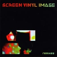 Screen Vinyl Image | Remixes