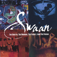 Swaan/Swolts | The Ghetto,The Bourgie, The Family, And The Fusion