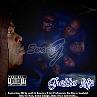 Swade G | Ghetto Life