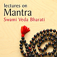 Swami Veda Bharati | Lectures On Mantra