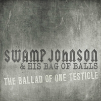 Swamp Johnson | Bag of Balls (The Ballad of One Testicle)