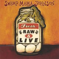 Swamp Mama Johnson | Fresh, Raw & Live