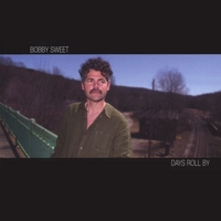Bobby Sweet | Days Roll By