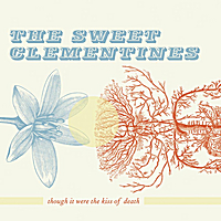 The Sweet Clementines | Though it Were the Kiss of Death