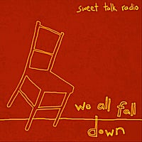 Sweet Talk Radio | We All Fall Down