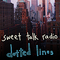 Sweet Talk Radio | Dotted Lines