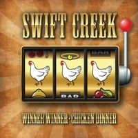 Swift Creek | Winner Winner Chicken Dinner