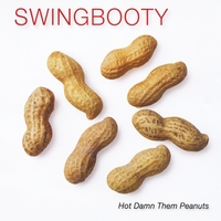 Swingbooty | Hot Damn Them Peanuts