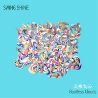 Swing Shine | Rootless Clouds