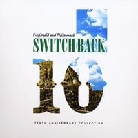 Switchback | Tenth Anniversary Collection