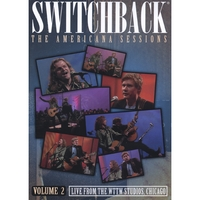Switchback | The Americana Sessions Volume 2 - DVD