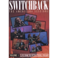 Switchback | The Americana Sessions Volumes 1 and 2 - DVD