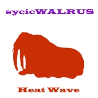 Sycic Walrus | Heat Wave