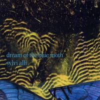 Sylvi Alli | Dream Of The Blue Moth