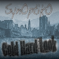 Synoptiko | Cold Hard Look